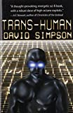 Trans-Human: Post-Human Series, Book 3 by David Simpson and Ray Chase Picture