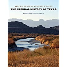 The Natural History of Texas (Integrative Natural History Series, sponsored by Texas Research Institute for Environmental Studies, Sam Houston State University)