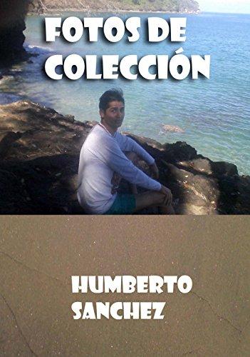 Descargar Libro Colección De Fotos Humberto Sánchez Humberto Sánchez Guerrero