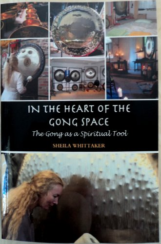 In The Heart of The Gong Space: The Gong as a Spiritual Tool (Paiste Gong)