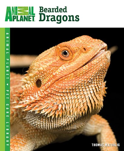 - Bearded Dragons (Animal Planet Pet Care Library)