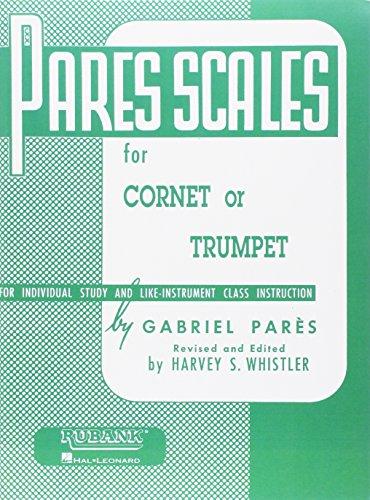 Pares Scales: Cornet, Trumpet or Baritone T.C. (Brass Method) (Trumpet Scale Book)