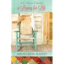All I Have Needed: A Legacy for Life by Miriam Jones Bradley (2013-06-03)