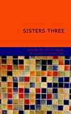 Sisters Three, George De Horne Vaizey, 1434674509