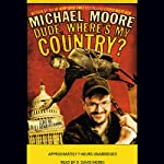 Dude, Where's My Country? | Michael Moore