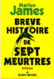 img - for Br ve histoire de sept meurtres - roman [ A Brief History of Seven Killings ] (French Edition) book / textbook / text book
