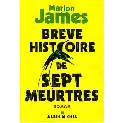 Brève histoire de sept meurtres - roman [ A Brief History of Seven Killings ] (French Edition)