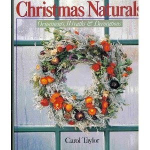 Christmas Naturals: Ornaments, Wreaths & (Free Christmas Ornament Crafts)