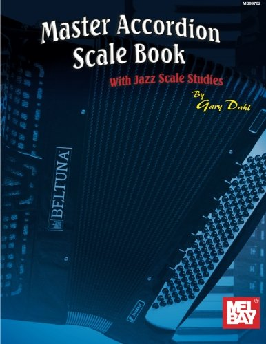 (Mel Bay Master Accordion Scale Book With Jazz Scale Studies)
