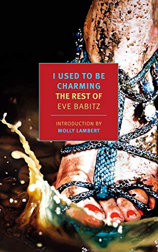 I Used to Be Charming: The Rest of Eve Babitz (New York Review Books Classics)