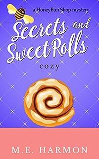 Secrets And Sweet Rolls: A Honeybun Shop Cozy Mystery by M.E. Harmon ebook deal