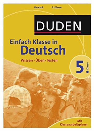 Duden - Einfach klasse in - Deutsch 5. Klasse: Wissen - Üben - Testen