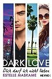 dark love dich darf ich nicht lieben roman dark love serie 1 german edition
