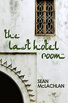 The Last Hotel Room by [McLachlan, Sean]