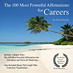 The 100 Most Powerful Affirmations for Careers: Including 2 Positive & Affirmative Action Bonus Books on Discipline & Network Marketing | Jason Thomas