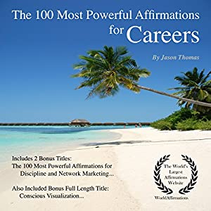 The 100 Most Powerful Affirmations for Careers Audiobook