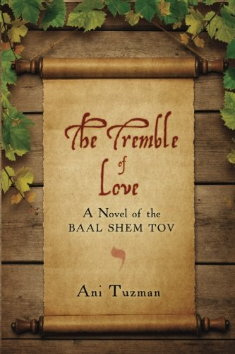 (The Tremble of Love: A Novel of the Baal Shem Tov)