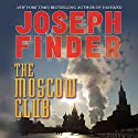 The Moscow Club Audiobook by Joseph Finder Narrated by Edoardo Ballerini