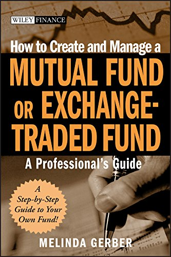 Read Online How to Create and Manage a Mutual Fund or Exchange-Traded Fund: A Professional's Guide pdf epub