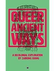 Queer Ancient Ways: A Decolonial Exploration