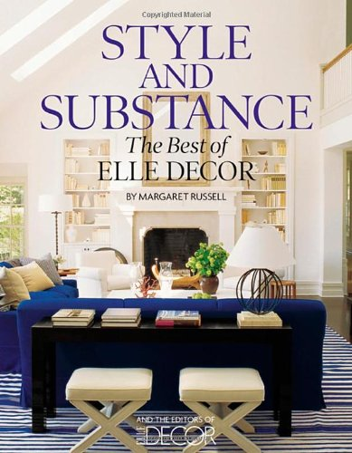 Style and Substance: The Best of Elle Decor