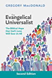 Evangelical Universalist, The: The biblical hope that God's love will save us all