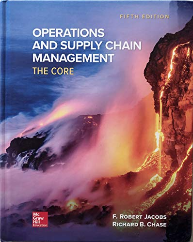 Operations and Supply Chain Management: The Core (Operations And Supply Chain Management The Core)
