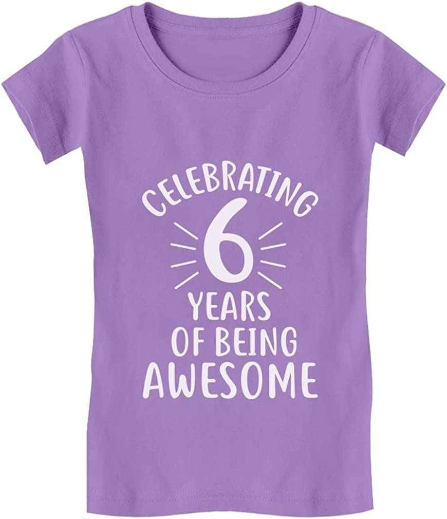 6 Year Old Birthday Gift Girls Fitted Kids T-Shirt 6 Years of Being Awesome