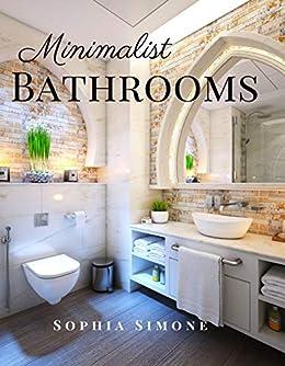 Amazon Com Minimalist Bathrooms A Beautiful Modern Architecture