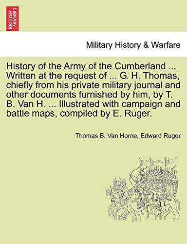 History of the Army of the Cumberland ... Written at the request of ... G. H. Thomas, chiefly from his private military journal and other documents ... and battle maps, compiled by E. Ruger.