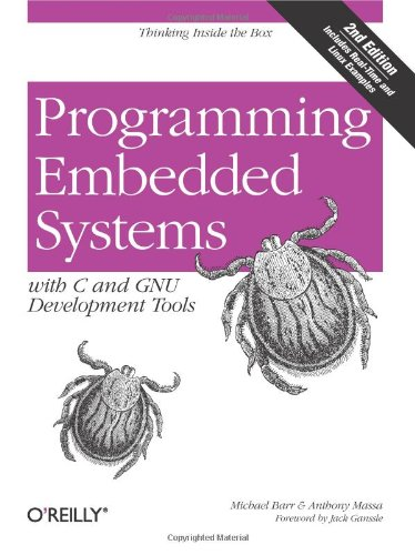 Programming Embedded Systems: With C and GNU Development Tools (Best Embedded Programming Language)