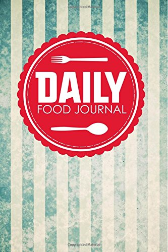 Daily Food Journal: Food Diary Carbs, Food Journal Notebook, Paleo Food Journal, Space For Meals, Amounts, Calories, Body Weight, Exercise & Calories & Meds, Water, Vintage/Aged Cover (Volume 59)