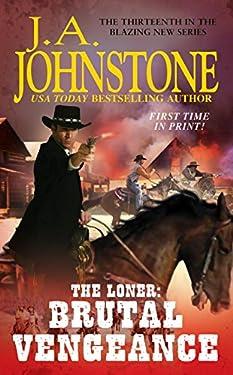 Brutal Vengeance (The Loner series Book 13)