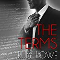 The Terms: Part One: The Terms Duet, Volume 1 Audiobook by Ruby Rowe Narrated by Jeffrey Kafer, Tieran Wilder