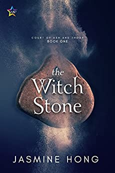 The Witch Stone (Court of Ash and Thorn Book 1) by [Hong, Jasmine]