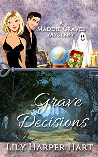 Grave Decisions (A Maddie Graves Mystery Book -