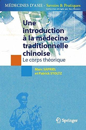 Une introduction à la médecine traditionnelle chinoise - Tome 1: Le corps théorique (Médecines d'Asie: Savoirs et Pratiques) (French Edition) pdf epub