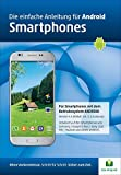 Die.Anleitung für Android Smartphones/Handys - Speziell für Einsteiger und Senioren