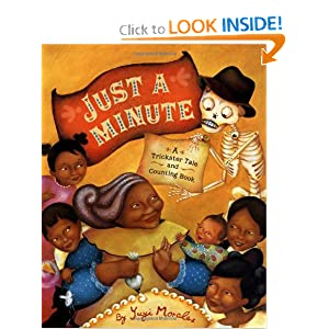 Just a Minute!: A Trickster Tale and Counting Book (Pura Belpre Medal Book Illustrator (Awards)) Yuyi Morales