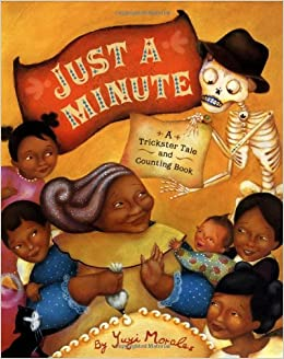//TOP\\ Just A Minute!: A Trickster Tale And Counting Book (Pura Belpre Medal Book Illustrator (Awards)). DJsounds Photo black ganed provide