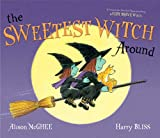 The Sweetest Witch Around, Alison McGhee, 1442478330