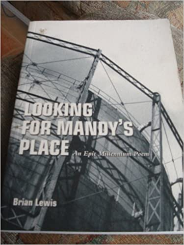 Looking for Mandy's Place: An Epic Millennium Poem