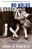 No Holds Barred, Mark D. Roberts, 157856705X