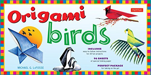 Origami Birds Kit Make Colorful Origami Birds with This Easy Origami Kit Includes 2 Origami Books, 20 Projects & 98 High-Quality Origami Papers [LaFosse, Michael G.] (Tapa Blanda)
