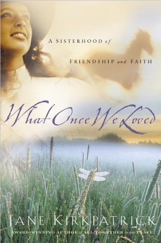 What Once We Loved (Kinship and Courage)