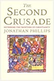 The Second Crusade, Jonathan Phillips, 0300164750