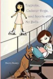 Toepicks, Cadaver Dogs, and Sports with No Balls, Sherry Bosley, 0578031930