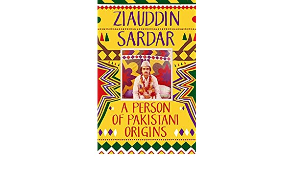 A Person of Pakistani Origins (English Edition) eBook: Ziauddin Sardar: Amazon.es: Tienda Kindle