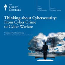Thinking about Cybersecurity: From Cyber Crime to Cyber Warfare Lecture Auteur(s) :  The Great Courses Narrateur(s) : Professor Paul Rosenzweig