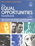 The Equal Opportunities Handbook : How to Recognise Diversity, Encourage Fairness and Promote Anti-Discriminatory Practice, Clements, Phil and Spinks, Tony, 0749452978